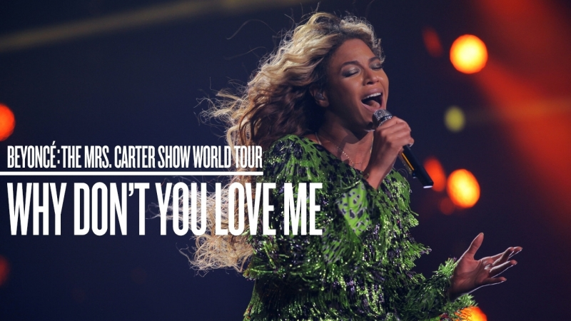Beyoncé - Why Dont You Love Me (Live at The Mrs. Carter Show World Tour)