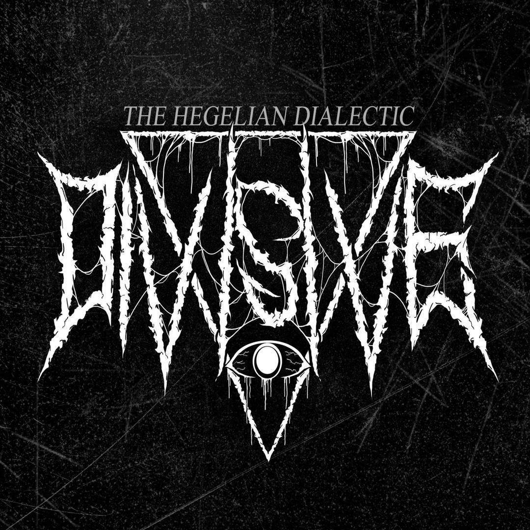 Divisive - The Hegelian Dialectic [EP] (2018)