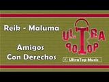 Maluma y Reik - Amigos Con Derechos LETRA AUDIO