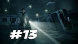 ГЛАВНЫЙ ГЕРОЙ В ЦАРСТВЕ ТЬМЫ - Alan Wake Доп Эпизод 1 - Прохождение #13