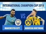 Manchester City vs. Borussia Dortmund International Champions Cup - 2018