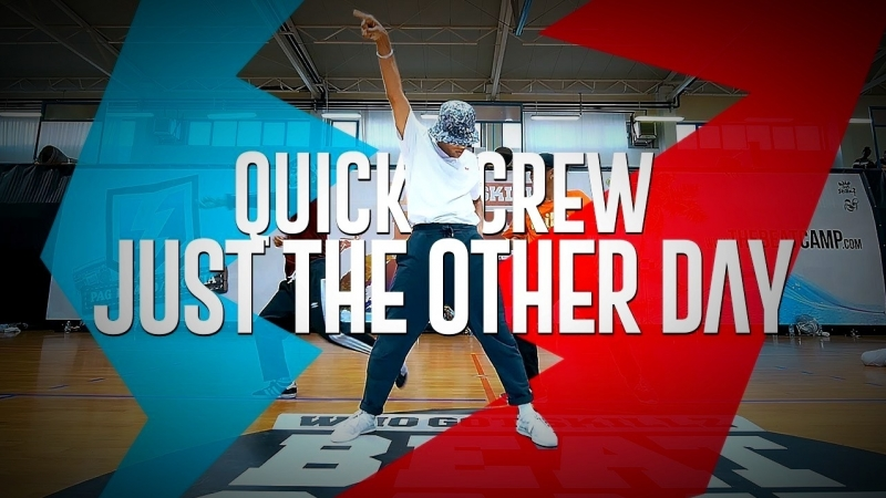 QUICK CREW I JUST THE OTHER DAY I WhoGotSkillz Beat Camp 2K18 (60 FPS)