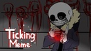 Ticking Meme (Undertale Animation)