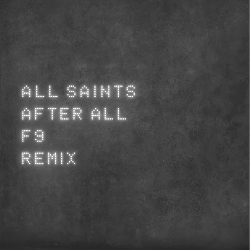 All Saints альбом After All [F9 Mixes]