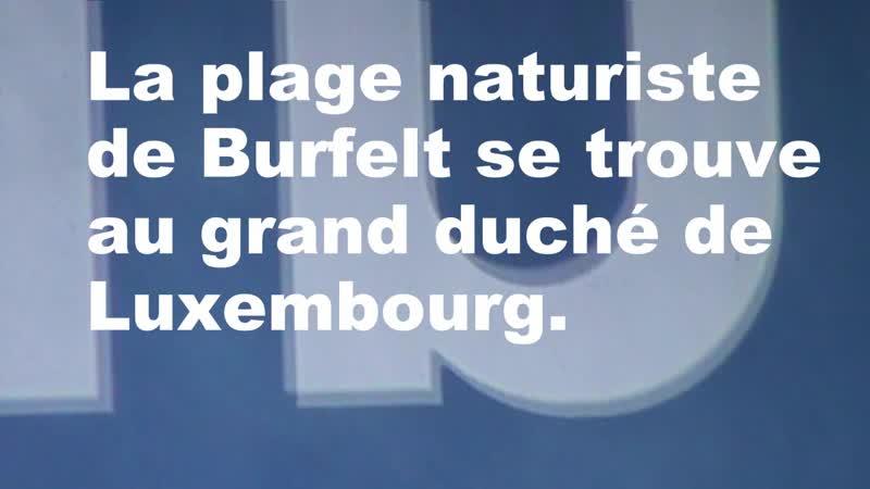 Plage naturiste de Burfelt. Comment sy rend-t-on