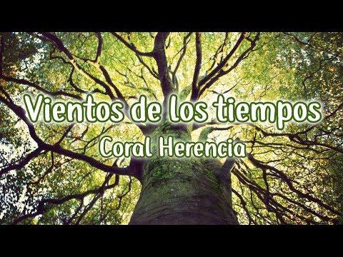 Coral Herencia - Vientos de los tiempos Letra [432HZ ] HD