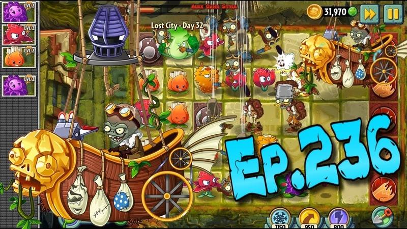Plants vs. Zombies 2 || Defeat Zombot Aerostatic Gondola - Lost City Day 32 (Ep.236)