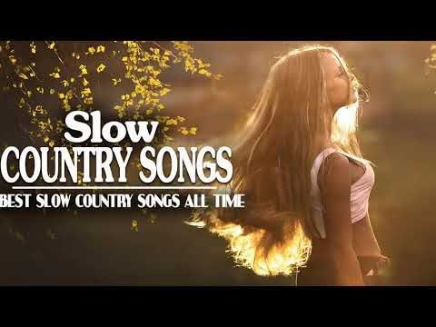 Best Clasic Slow Country Songs - Greatest Country Music Of All Time - Top Slow Country