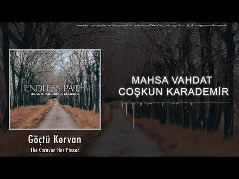 Mahsa Vahdat Coşkun Karademir - Göçtü Kervan [ Endless Path © 2018 Kalan Müzik ]