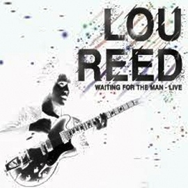 Lou Reed альбом Waiting for the Man - Live
