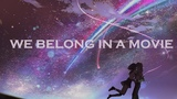 Molecules To Minds - We Belong In A Movie (Post-Rock Music video) Makoto Shinkai Movies' AMV