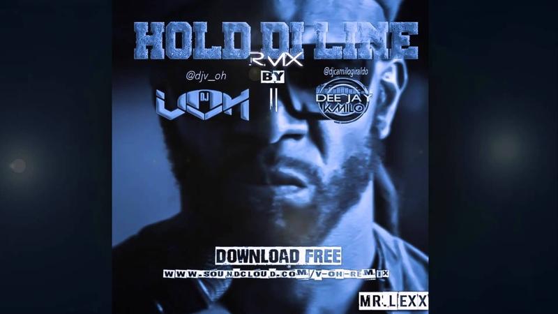 Hold Di Line Remix V OH Dj Kmilo Mr Lexx