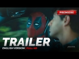 ENG | Трейлер №1: «Дэдпул 2» / «Deadpool 2», 2018