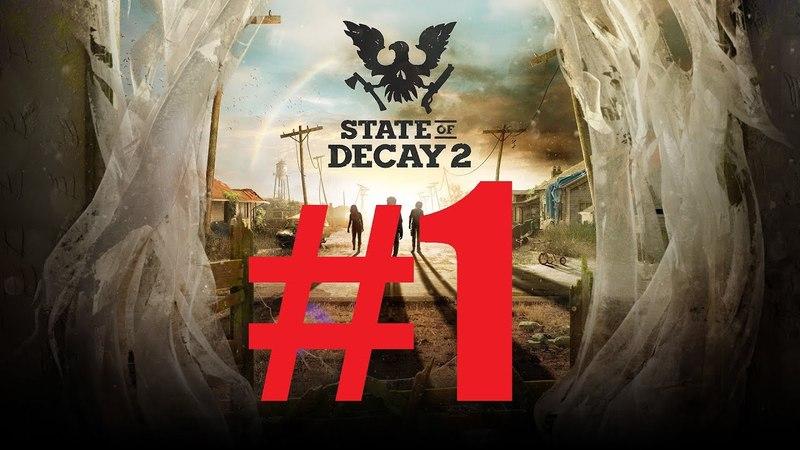 State of Decay 2 Прохождение часть 1 XBOX ONE X