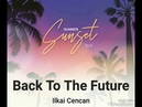 Ilkai Cencan Back To The Future