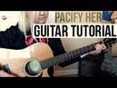 Pacify Her - Melanie Martinez EASY GUITAR TUTORIAL