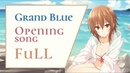 Grand Blue Opening FULL「Grand Blue」by Shonan No Kaze