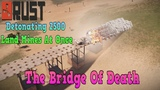 Rust Detonating 2500 Mines At Once And The Bridge Of Death
