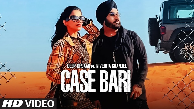 Case Bari Deep Ohsaan Ft. Nivedita Chandel, Sarpanch, Abhishek Raina | Latest Punjabi Songs 2019
