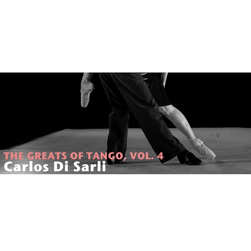 Carlos Di Sarli альбом The Greats Of Tango, Vol. 4