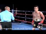 Марио Эрнандес vs Нери Гарсия (Mario Hernandez vs Nery Garcia) 11.05.2018