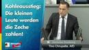 Kohleausstieg: Die kleinen Leute werden die Zeche zahlen! - Tino Chrupalla - AfD-Fraktion