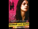 Сжигая мосты Quemar las naves 2007 Мексика