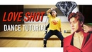 EXO 엑소 Love Shot Dance Tutorial | Full w Mirror [Charissahoo]