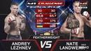 Андрей Лежнев vs Нэйт Ландвер, M-1 Challenge Battle in Atyrau [На русском]