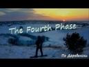 The Fourth Phase По-деревенски