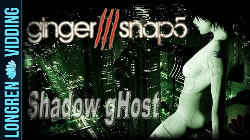 Ginger Snap5 Shadow gHost Ghost in the Shell fanvid
