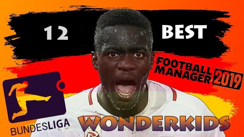 Football manager 2019 12 Best wonderkids BundesLIGA