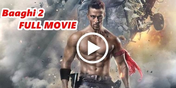 Image result for Baaghi 2 Full Movie Online