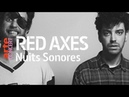 Red Axes live @ Nuits Sonores full set HiRes ARTE Concert