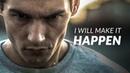 I WILL MAKE IT HAPPEN - 2019 Motivational Video