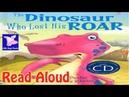 The Dinosaur Who Lost His Roar Read Aloud