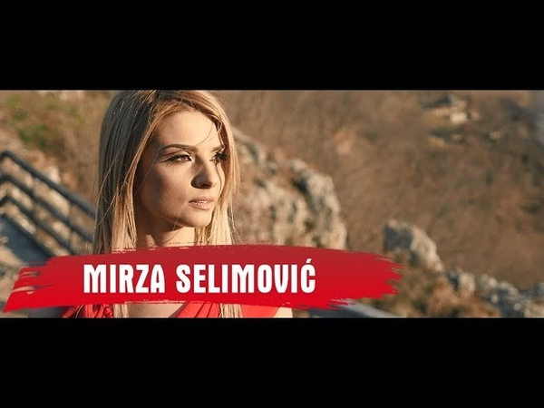 MIRZA SELIMOVIC HILJADU RUZA OFFICIAL VIDEO 2017