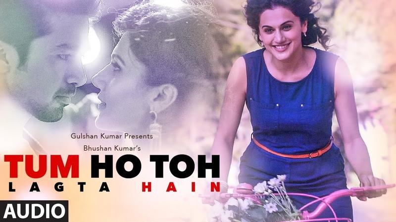 Tum Ho Toh Lagta Hai Audio Song Amaal Mallik Feat Shaan Taapsee Pannu Saqib Saleem