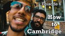 Oxford vs Cambridge, Seeing Ibz Mo, Girlfriend's surprise visit! | How to Cambridge Ep. 6