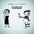 Lyre le temps альбом An Other Part of the World