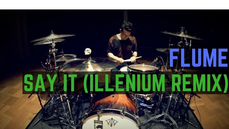 Flume - Say It ft. Tove Lo (Illenium Remix) | Matt McGuire Drum Cover