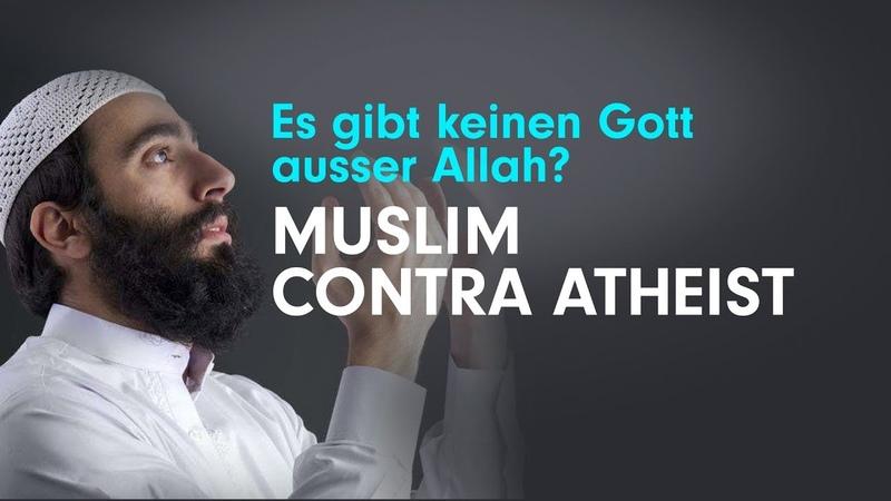 Muslim contra Atheist Gibt es Gott bzw. Allah Abenteuer in Dummland 7