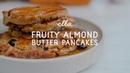 Fruity Almond Butter Pancakes Deliciously Ella Vegan