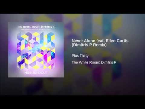 Never Alone feat. Ellen Curtis (Dimitris P Remix)