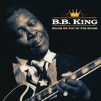 B.B. King альбом BB King - Blues on Top of the Blues