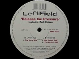 Leftfield - Release The Pressure (The Vocal Mix)