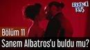 Erkenci Kuş 11 Bölüm Sanem Albatros'u Buldu mu