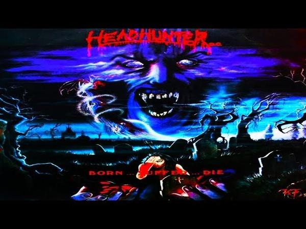 HEADHUNTER D.C. - Born...Suffer...Die [Full-length Album] 1991