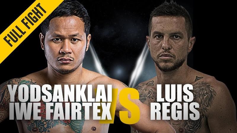 ONE Yodsanklai IWE Fairtex vs. Luis Regis | December 2018 | FULL FIGHT