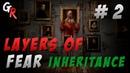 Layers of fear inheritance - прохождение на русском языке 2